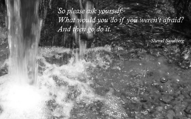 Waterfall, afraid, go do it, quotes