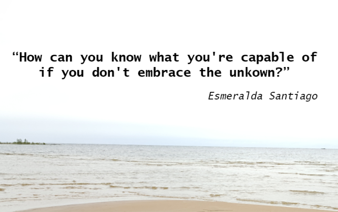 embrace the unknown, Esmeralda Santiago