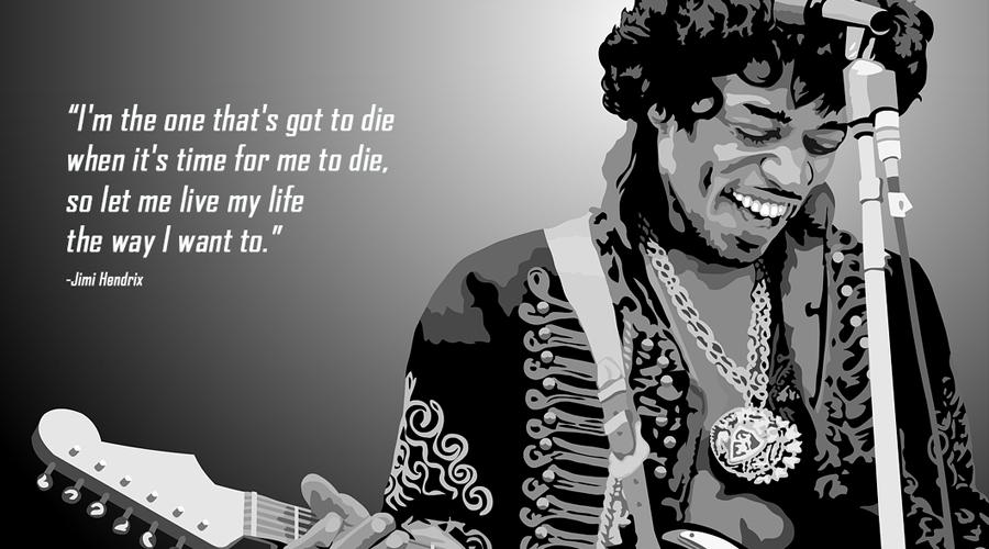 Jimi Hendrix, quote, die, live